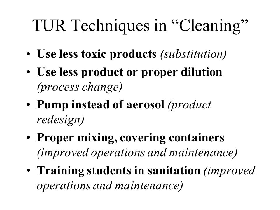 TUR Techniques in Cleaning