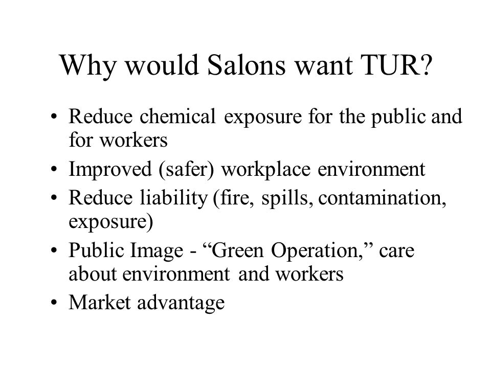 Why would Salons want TUR