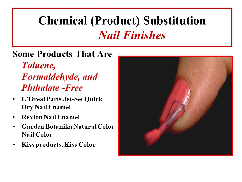 Chemical (Product) Substitution Nail Finishes