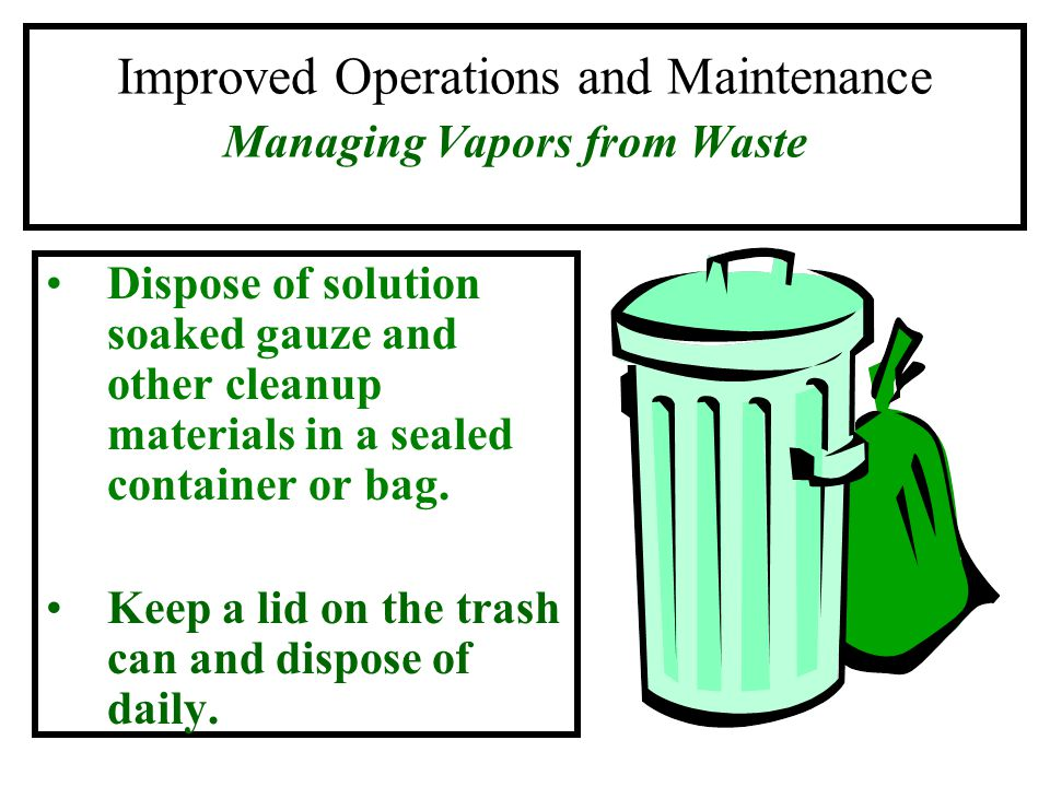 Improved Operations and Maintenance Managing Vapors from Waste