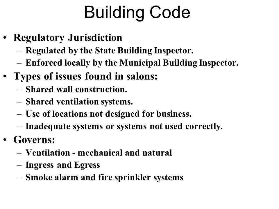 Building Code Regulatory Jurisdiction Types of issues found in salons: