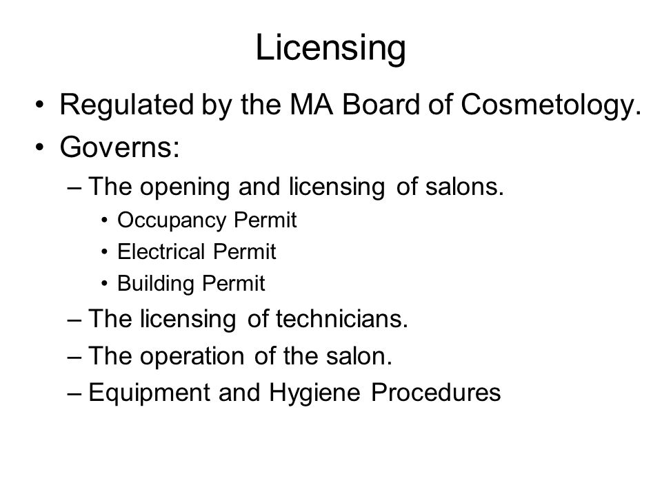 Licensing Regulated by the MA Board of Cosmetology. Governs: