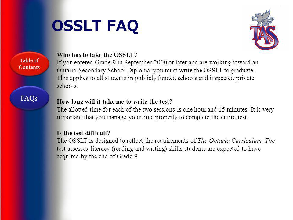 OSSLT FAQ FAQs Who has to take the OSSLT