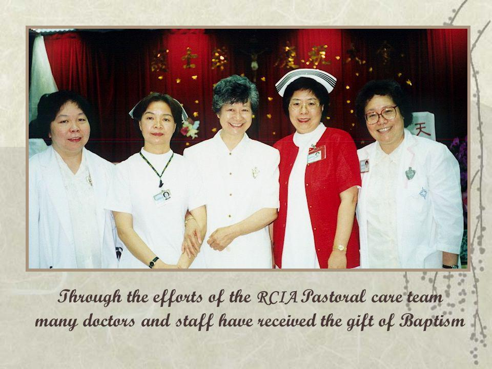 Through the efforts of the RCIA Pastoral care team many doctors and staff have received the gift of Baptism