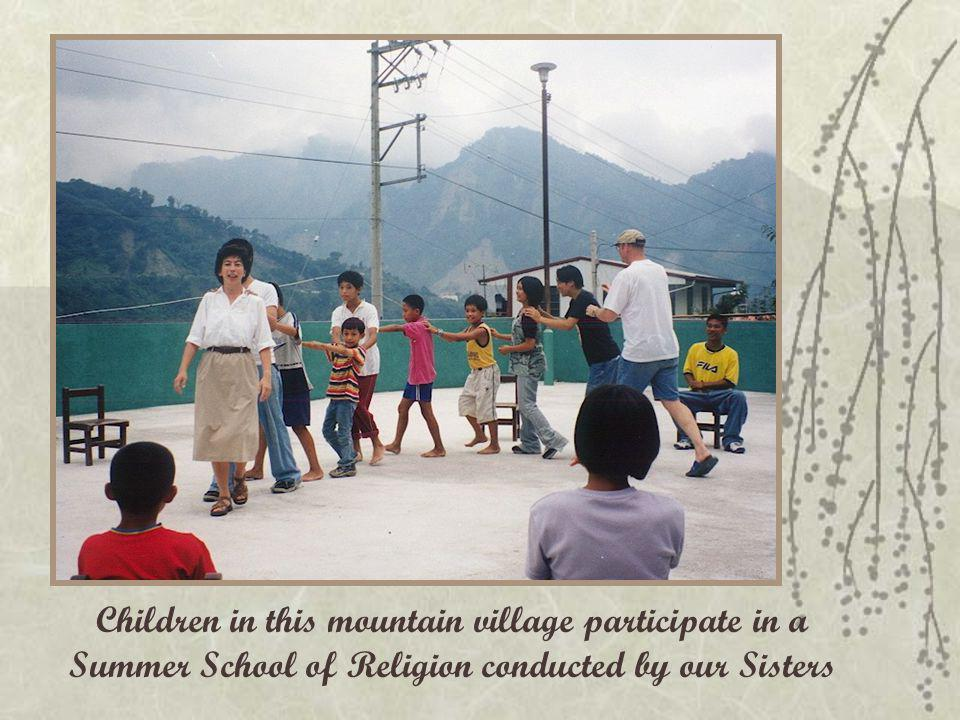 Children in this mountain village participate in a Summer School of Religion conducted by our Sisters
