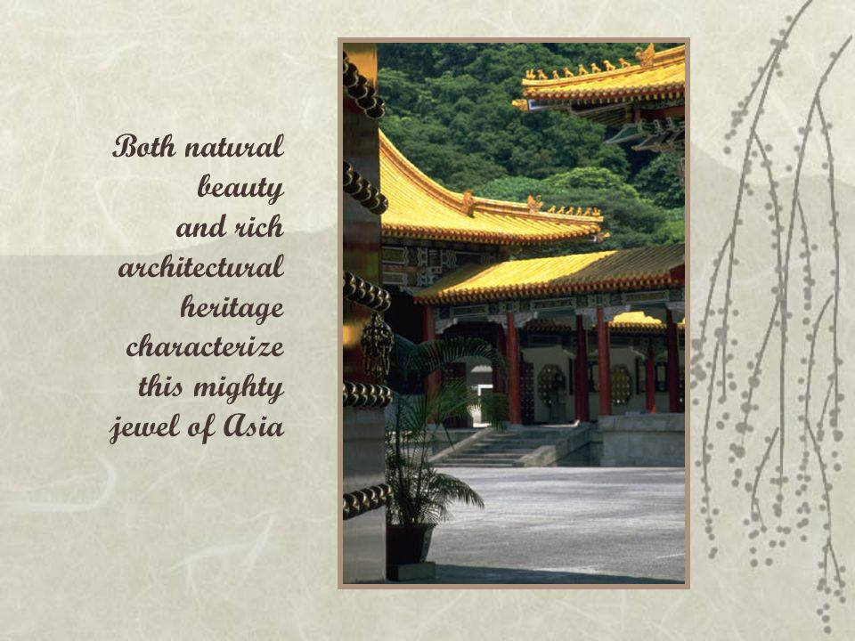 Both natural beauty and rich architectural heritage characterize this mighty jewel of Asia