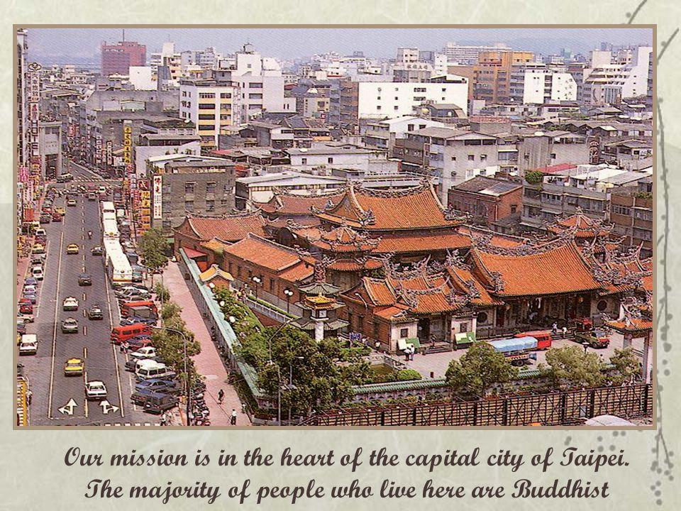 Our mission is in the heart of the capital city of Taipei