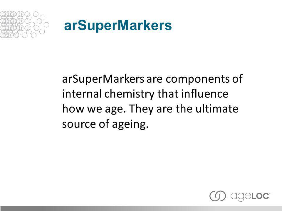 arSuperMarkers arSuperMarkers are components of internal chemistry that influence how we age.
