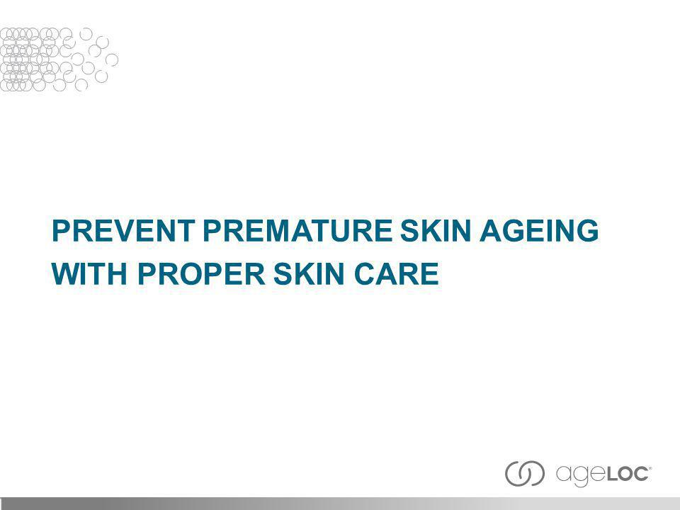 Prevent Premature Skin AgEing with Proper Skin Care