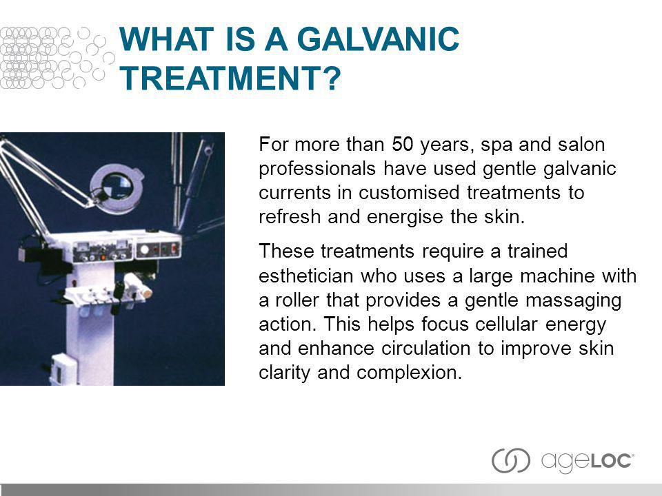 What Is a Galvanic Treatment