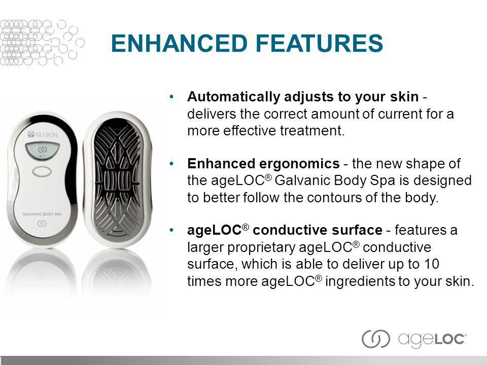 Enhanced Features Automatically adjusts to your skin - delivers the correct amount of current for a more effective treatment.