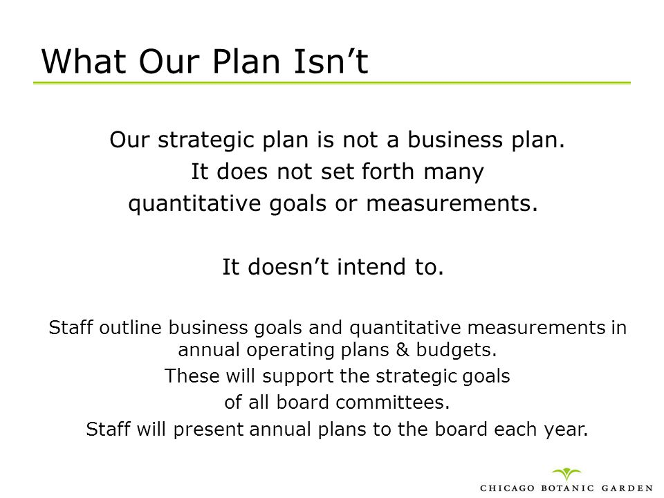 What Our Plan Isn't Our strategic plan is not a business plan.