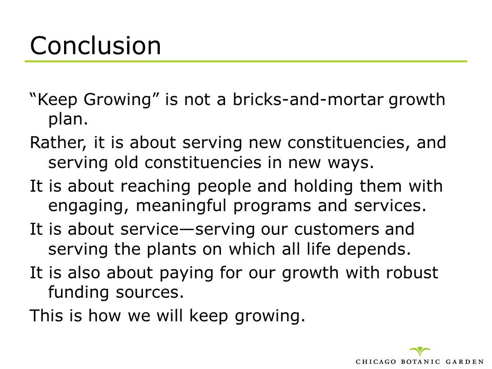 Conclusion Keep Growing is not a bricks-and-mortar growth plan.
