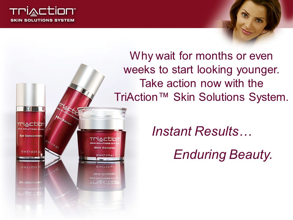 Instant Results… Enduring Beauty.