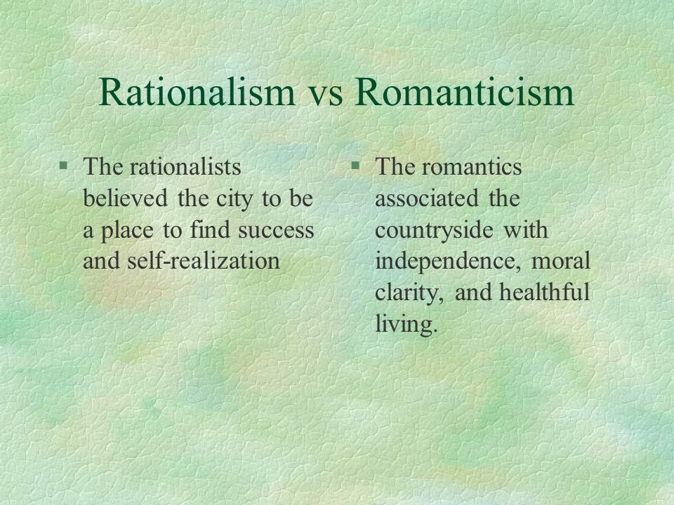 Rationalism vs Romanticism