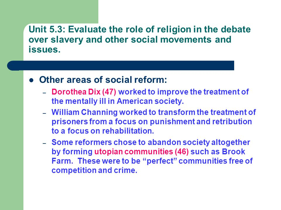 Other areas of social reform: