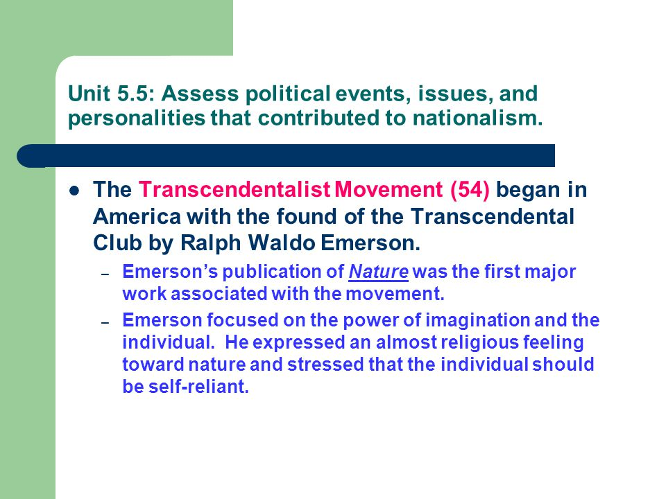 Unit 5.5: Assess political events, issues, and personalities that contributed to nationalism.