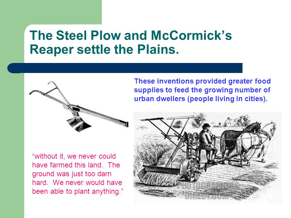 The Steel Plow and McCormick's Reaper settle the Plains.