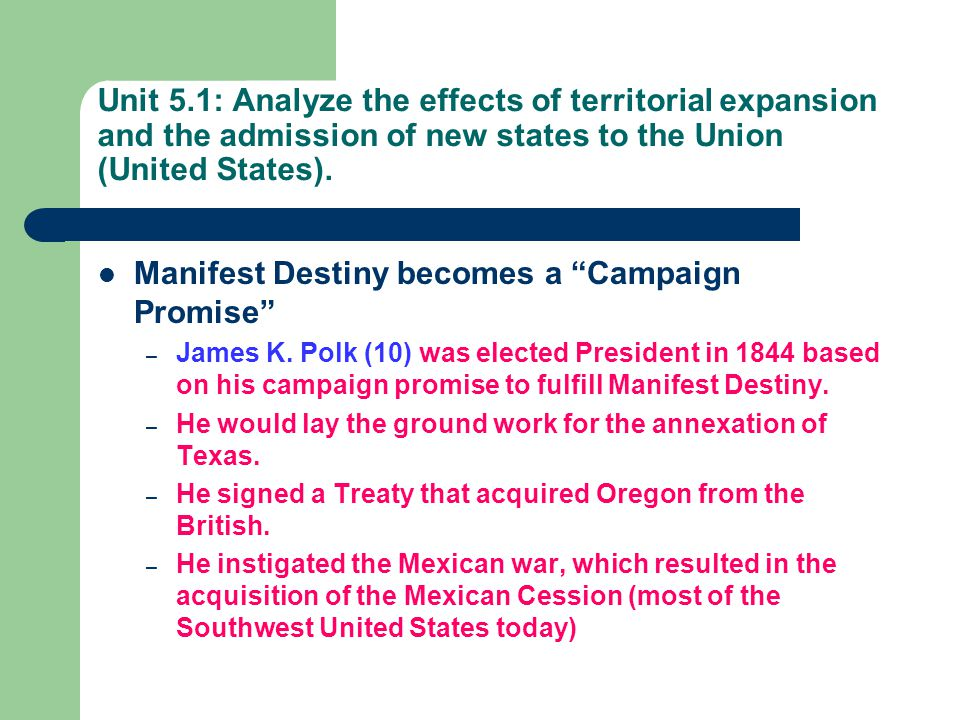 Manifest Destiny becomes a Campaign Promise