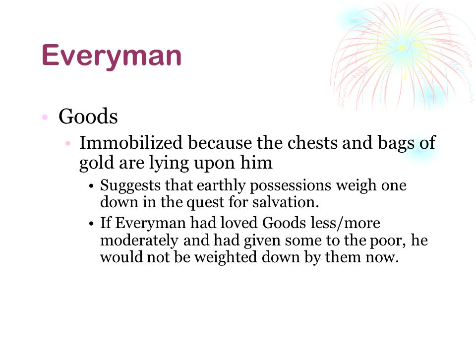 Everyman Goods. Immobilized because the chests and bags of gold are lying upon him.