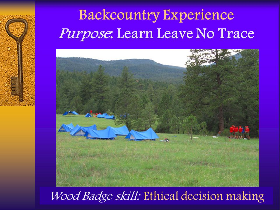 Backcountry Experience Purpose: Learn Leave No Trace