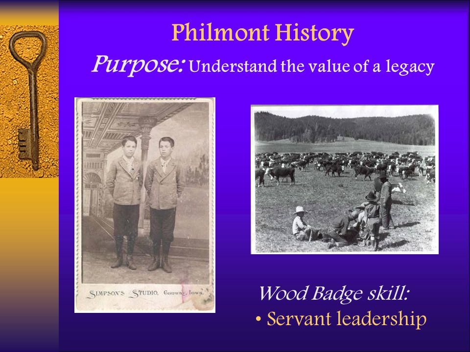 Philmont History Purpose: Understand the value of a legacy