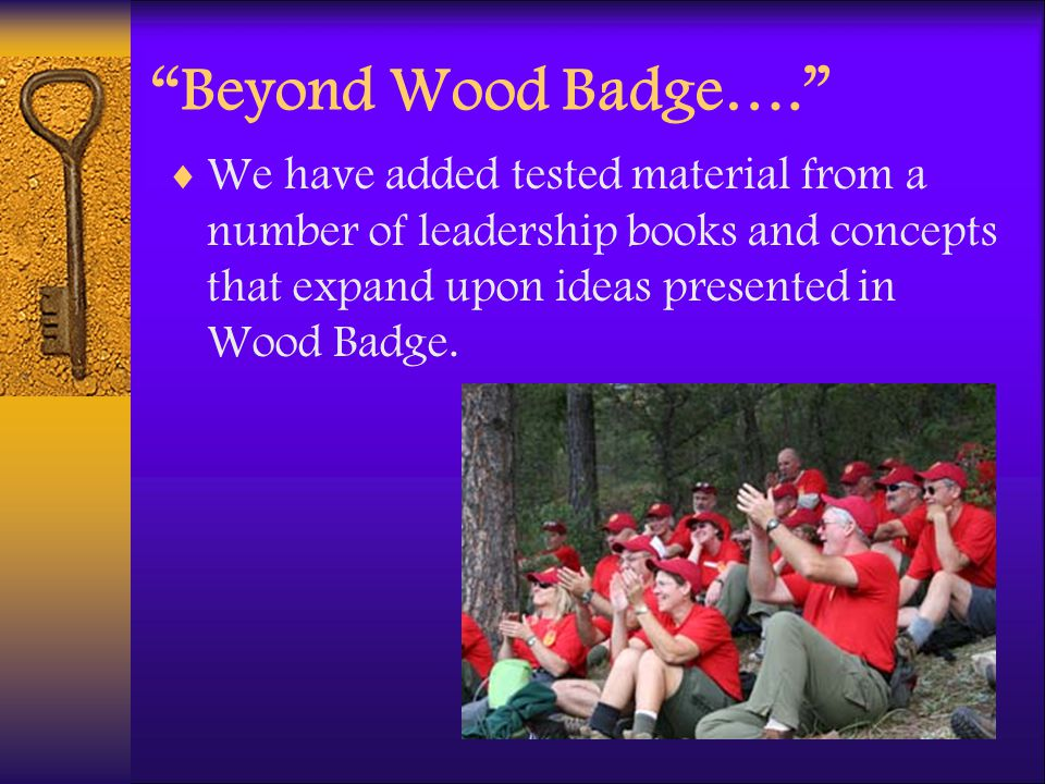 Beyond Wood Badge….