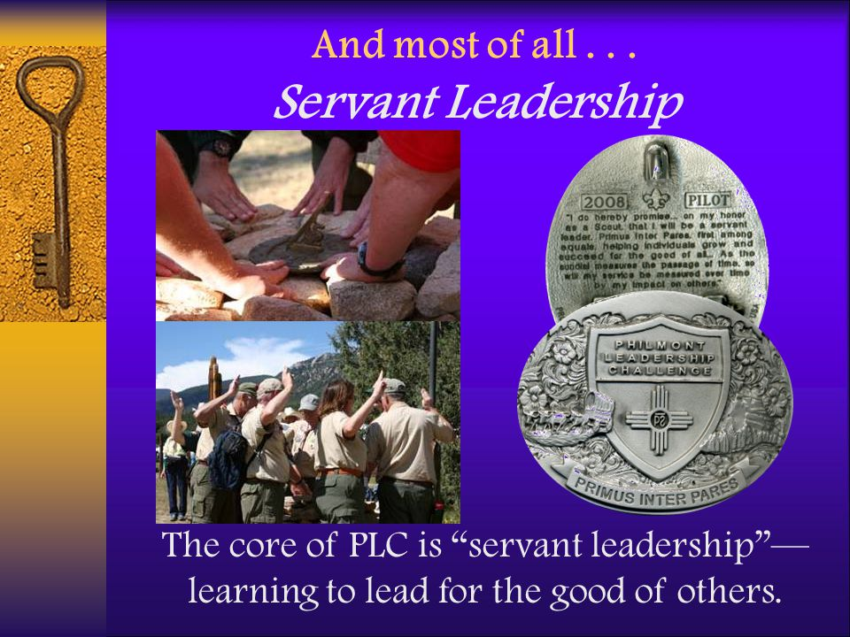 And most of all . . . Servant Leadership