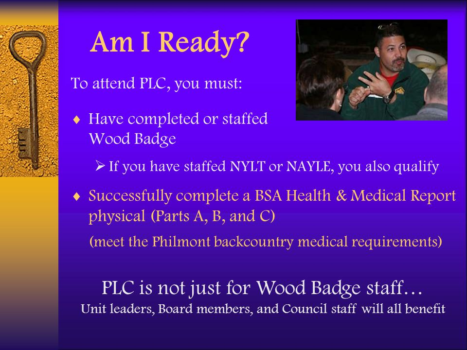 Am I Ready PLC is not just for Wood Badge staff…
