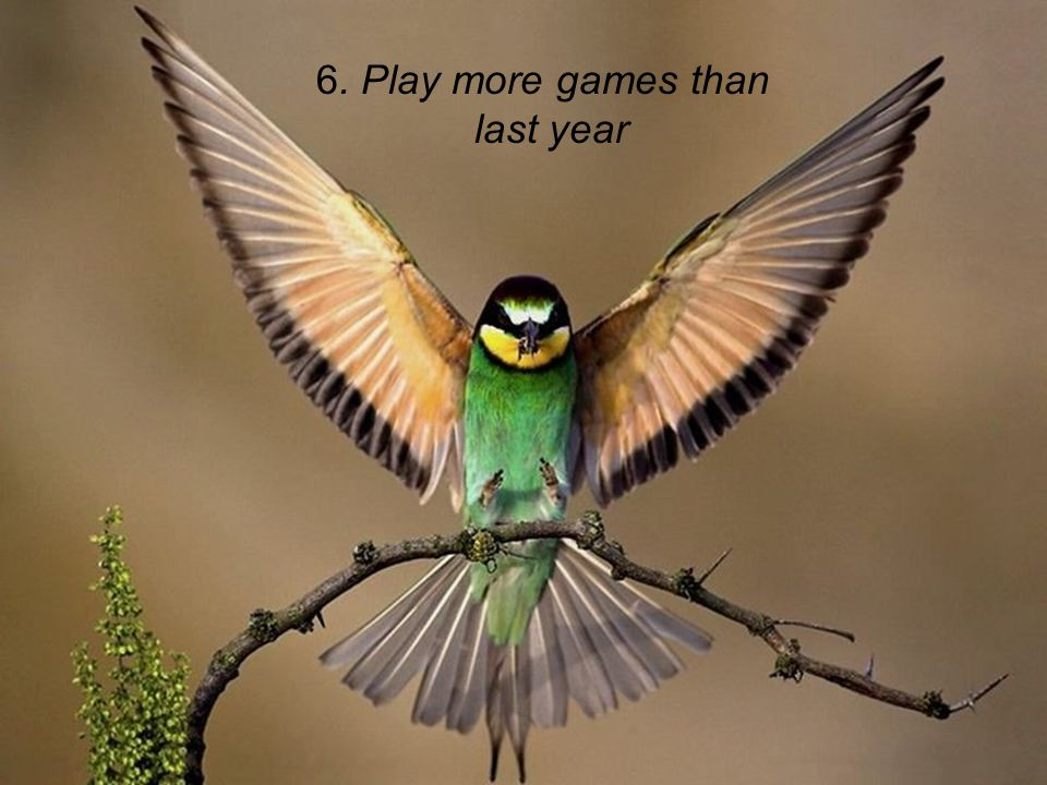 6. Play more games than last year