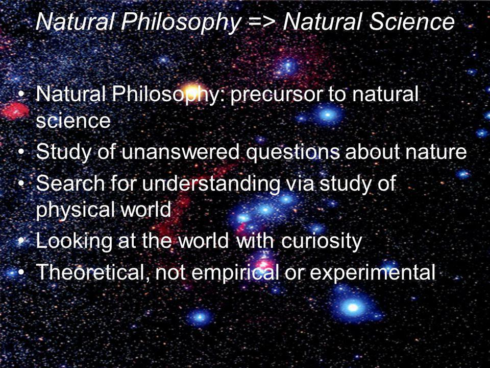 Natural Philosophy => Natural Science