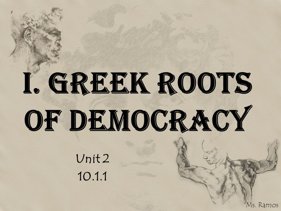 I. Greek Roots of Democracy