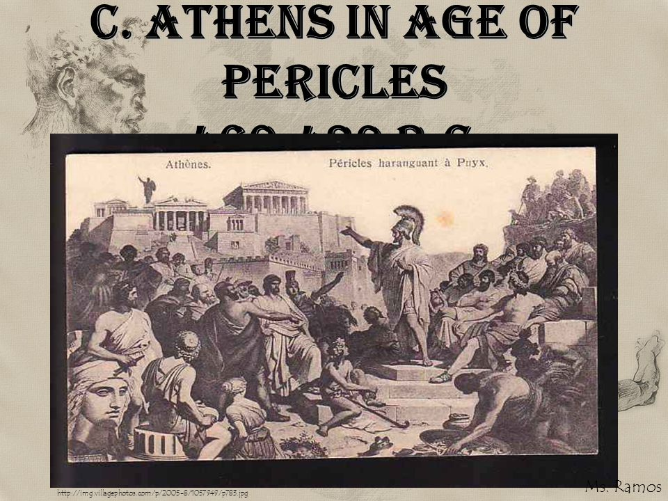 C. Athens in Age of Pericles 460-429 B.C.