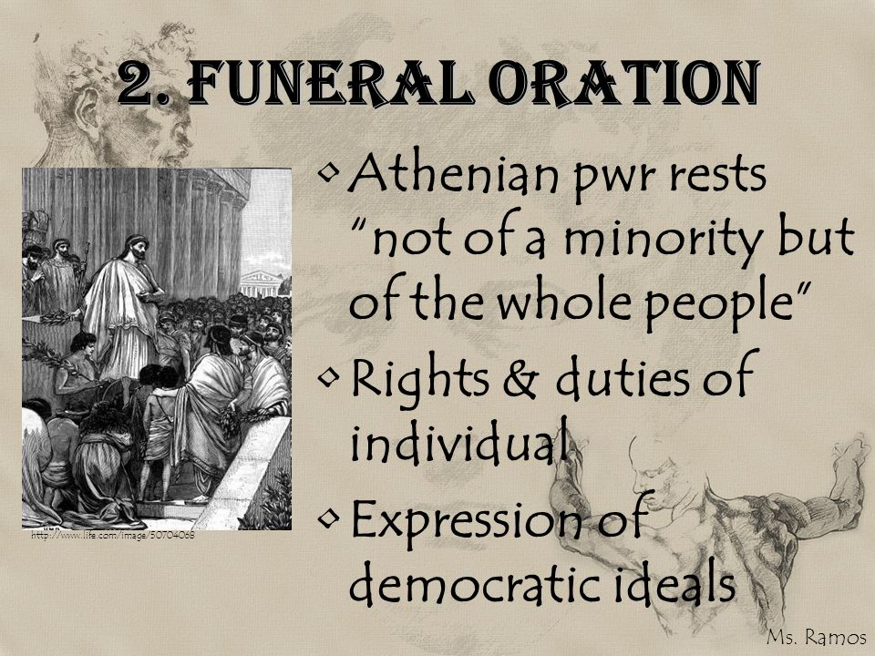 2. Funeral Oration Athenian pwr rests not of a minority but of the whole people Rights & duties of individual.