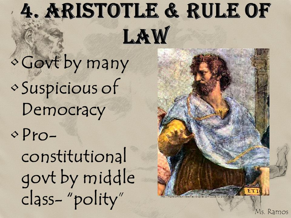 4. Aristotle & Rule of Law Govt by many Suspicious of Democracy
