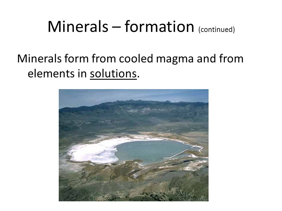 Minerals – formation (continued)