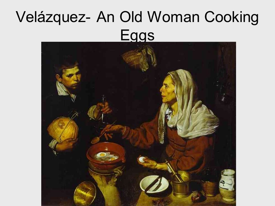 Velázquez- An Old Woman Cooking Eggs