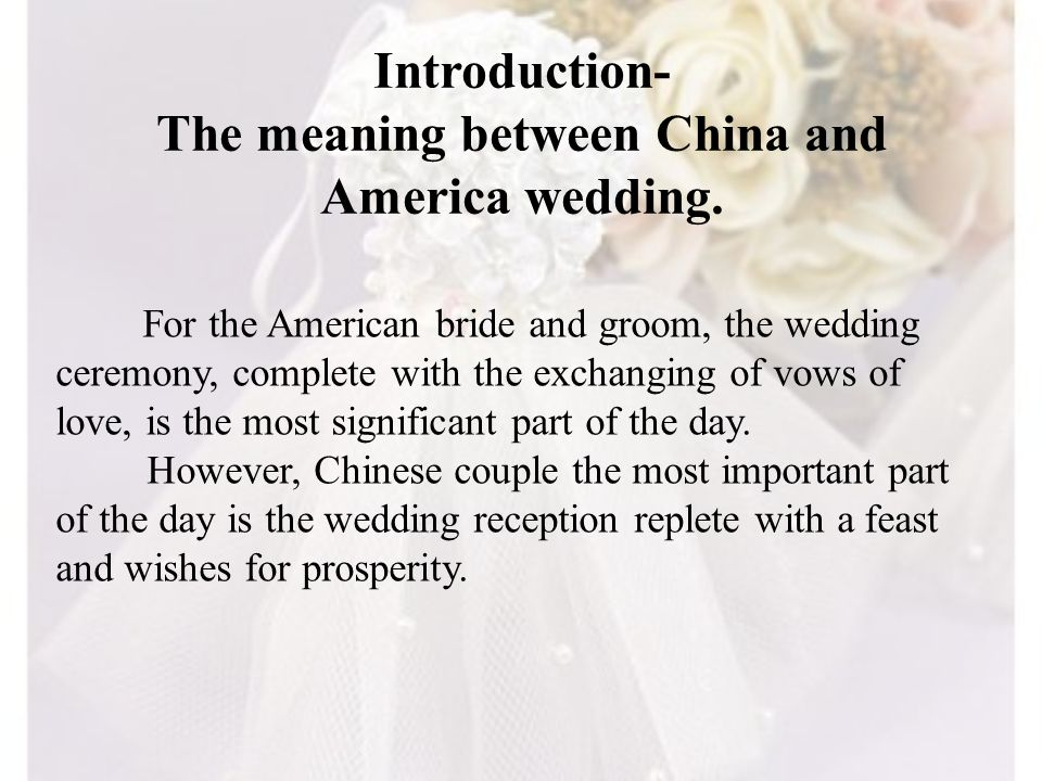 Introduction- The meaning between China and America wedding.