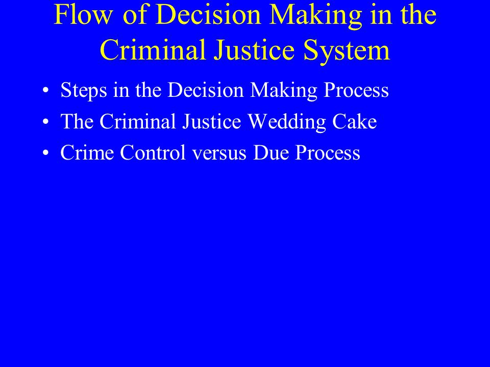 Flow of Decision Making in the Criminal Justice System