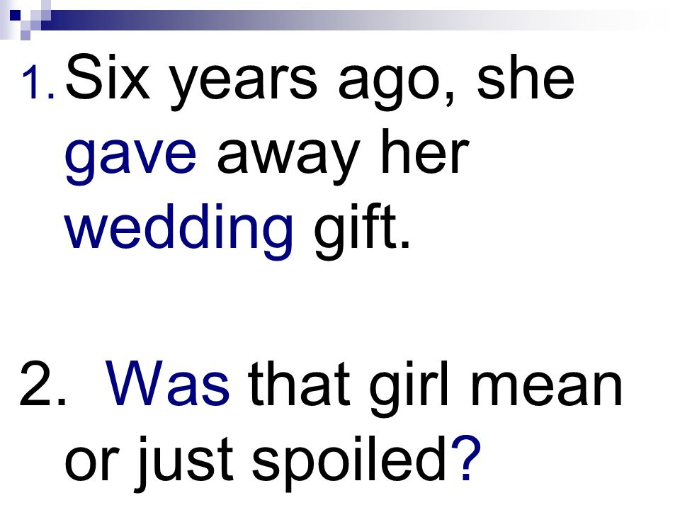 Six years ago, she gave away her wedding gift.