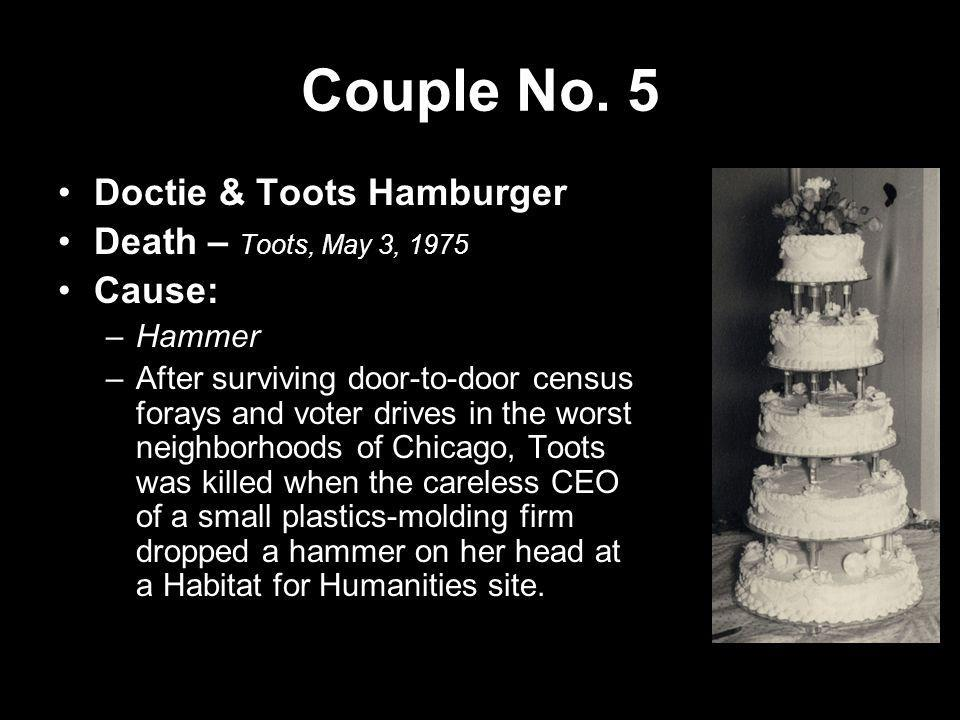 Couple No. 5 Doctie & Toots Hamburger Death – Toots, May 3, 1975