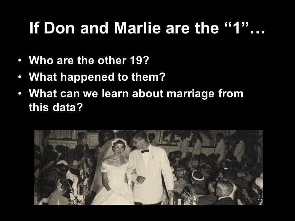 If Don and Marlie are the 1 …