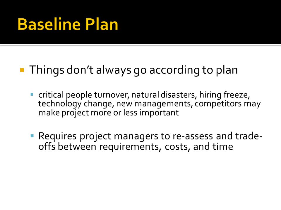 Baseline Plan Things don't always go according to plan