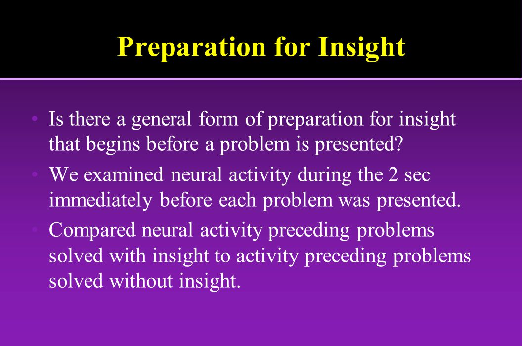 Preparation for Insight