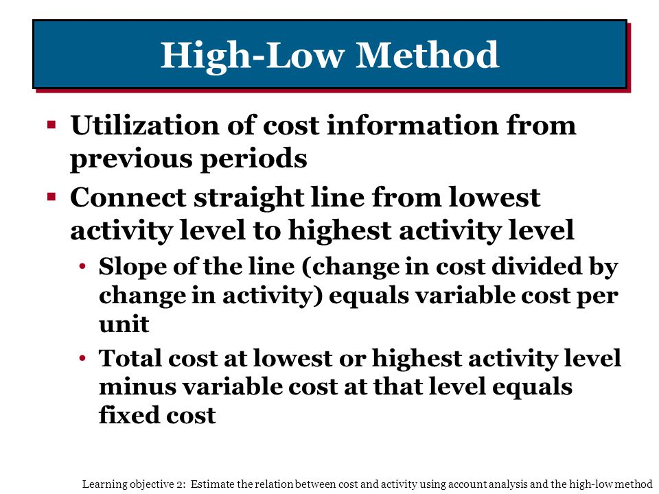 High-Low Method Utilization of cost information from previous periods