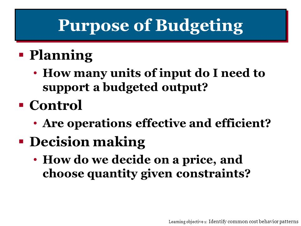 Purpose of Budgeting Planning Control Decision making