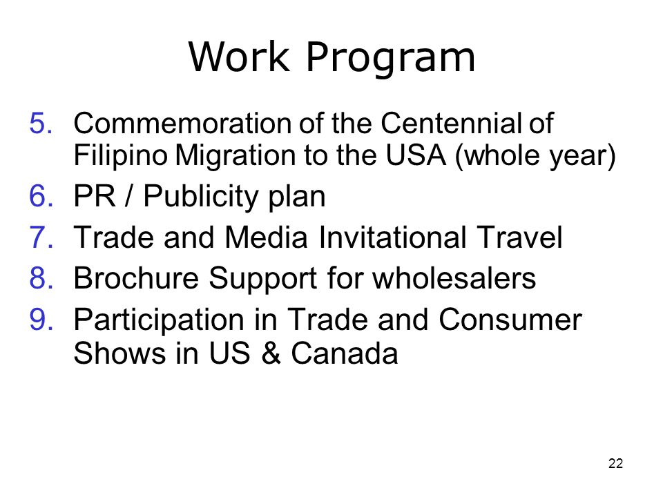 Work Program PR / Publicity plan Trade and Media Invitational Travel