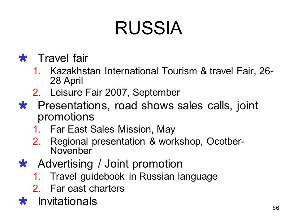 RUSSIA Travel fair. Kazakhstan International Tourism & travel Fair, 26-28 April. Leisure Fair 2007, September.