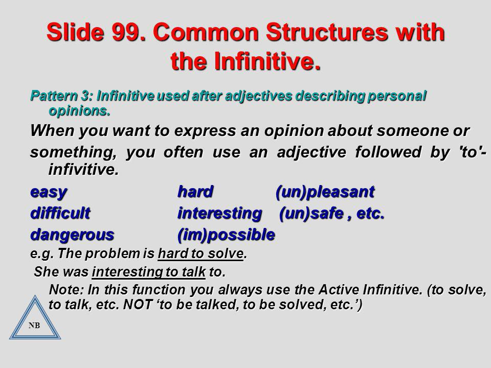 Slide 99. Common Structures with the Infinitive.