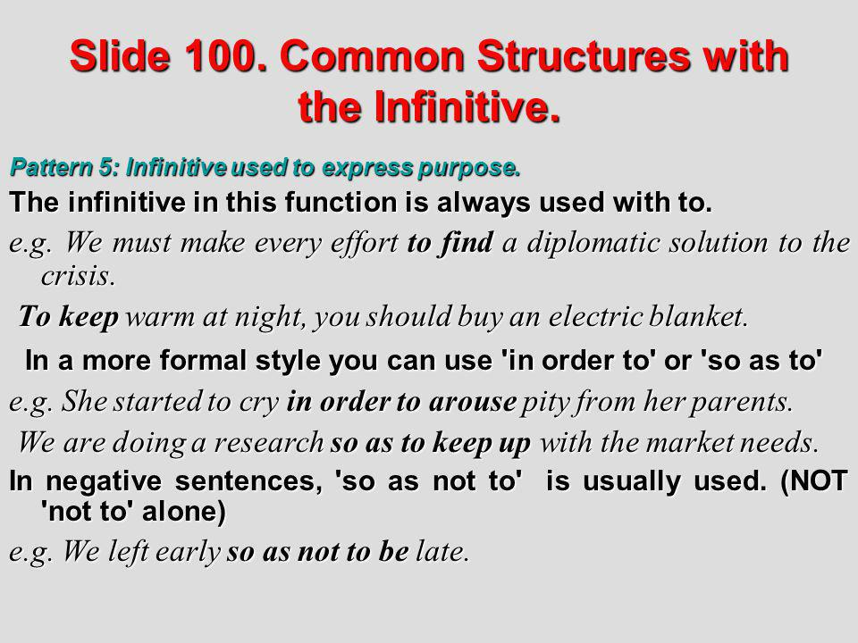 Slide 100. Common Structures with the Infinitive.